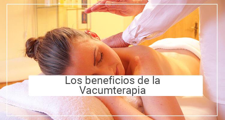 Beneficios de la Vacumterapia